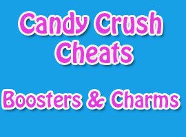 Candy Crush Cheats - Boosters & Charms - Candy Crush Cheats